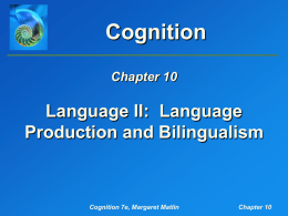 Matlin, Cognition, 7e, Chapter 10: Language II: Language