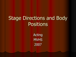 Stage Directions and Body Positions