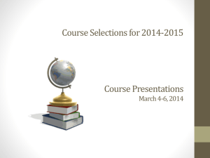 Course Selections for 2014-2015 Course Presentations March 4