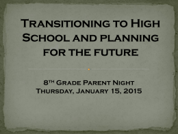 8th Grade Transition to High School Power point with info.