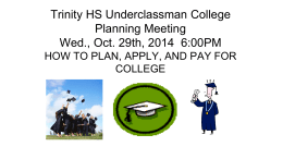 Trinity HS Underclassman College Planning Meeting