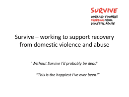 Survive * working to support recovery from domestic violence and