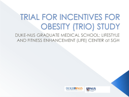 TRIAL FOR INCENTIVES FOR OBESITY (TRIO) STUDY