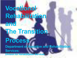 Vocational Rehabilitation and The Transition Process