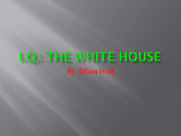 I.Q.: The White House