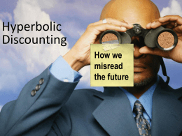 Hyperbolic Discounting & Projection Bias
