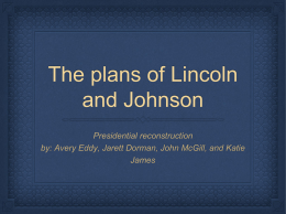 The plans of Lincoln and Johnson