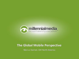 Millennial Media: The Global Mobile Perspective