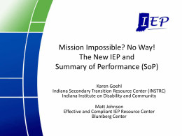 Mission Impossible? No Way! The New IEPs and Summary of