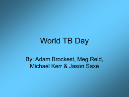 World TB Day (powerpoint presentation)