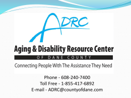 ADRC in Dane County - Mental Health America of Wisconsin