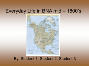 Everyday Life in BNA mid – 1800`s