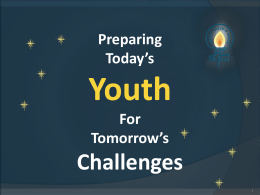Preparing Today`s Youth For Tomorrow`s Challenges
