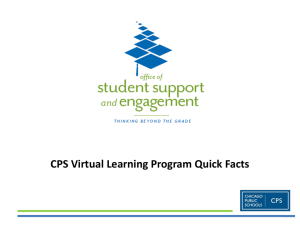 CPS Virtual Learning Program Quick Facts Office of Student Support