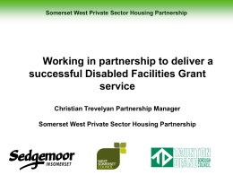 Working in partnership to deliver a successful Disabled Facilities