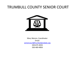 Senior Court Is..... - Trumbull County Probate Court