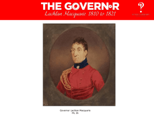 The Governor : Lachlan Macquarie 1810