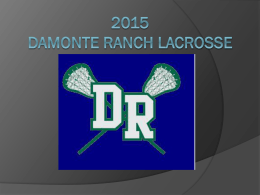 to the powerpoint - Damonte Ranch Lacrosse Club