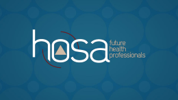 2013 National and State Update What is HOSA