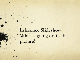 Inference Slideshow: What is going on in the picture?