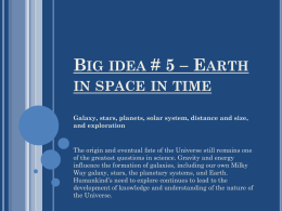 Big idea # 5 * Earth in space in time