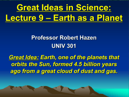 Great Ideas in Science: Lecture 9 – Earth as a Planet