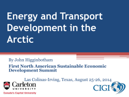 John Higginbotham - Energy & Transport Development in the Arctic