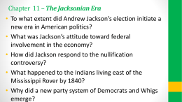 Chapter 11 * The Jacksonian Era