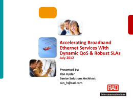 Accelerating Broadband ETH Services With Dynamic QoS
