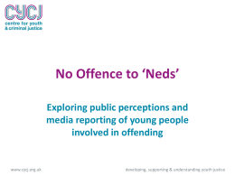 No Offence to Neds - Centre for Youth & Criminal Justice