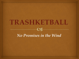 TRASHKETBALL No Promises in the Wind