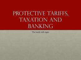 Protective Tariffs, Taxation and Banking