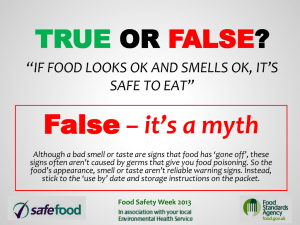 True or False? If food looks ok and smells ok, it*s safe to eat
