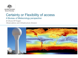 Certainty or Flexibility of access A Bureau of Meteorology