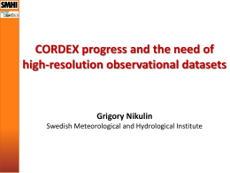 CORDEX progress and the need of high-resolution