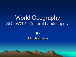 World Geography SOL WG.4 *Cultural Landscapes*