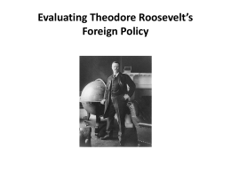 Theodore Roosevelt Foreign Policy PowerPoint