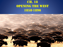 Ch. 18 Opening the West 1858-1896