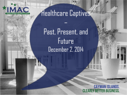 Healthcare Captives - Past, Present & Future presentation files