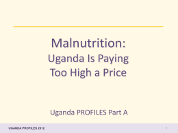 Malnutrition: Uganda Is Paying Too High a Price PROFILES Part 1