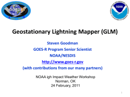GOES-R GLM Overview - Cooperative Institute for Meteorological
