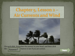 Chapter 5, Lesson 2 – Air Currents and Wind