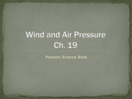 Ch. 19 Wind and Air Pressure