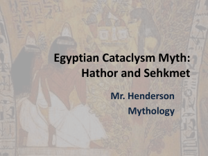Egyptian Cataclysm Myth: Hathor and Sehkmet