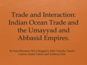 Indian Ocean Trade and the Umayyad and Abbasid Empires.