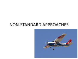 Non-Standard Instrument Approaches