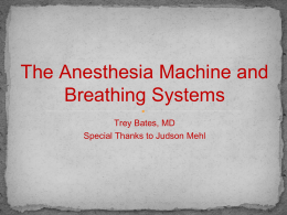The Anesthesia Machine and Breathing Systems