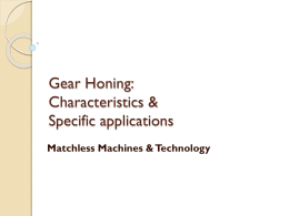 Gear Honing - Matchless Machines and Technology