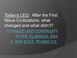 The Classical Era in World History c. 600 B.C.E. to 600 C.E.