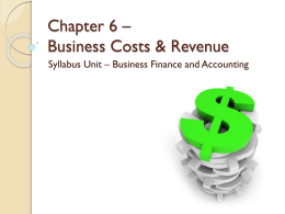 Chapter 6 - Business Costs & Revenue